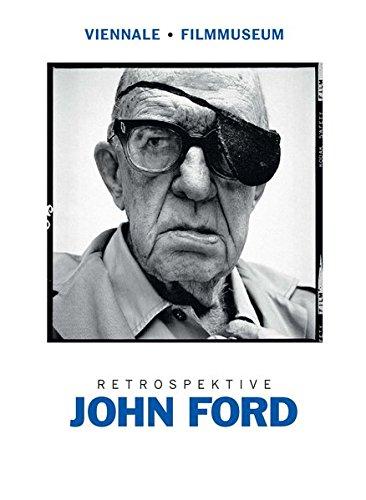 John Ford: Eine Retrospektive der Viennale und des österreichischen Filmmuseums Gebundenes Buch – 8. Oktober 2014 Astrid Ofner Hans Hurch Schüren Verlag GmbH 3894728981