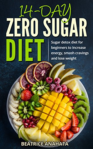 14-day Zero Sugar detox diet: Sugar detox diet for beginners