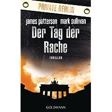Der Tag der Rache. Private Berlin: Thriller (German Edition)