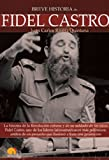 img - for Breve Historia de Fidel Castro (Spanish Edition) by Juan Carlos Rivera Quintana (2010-10-01) book / textbook / text book