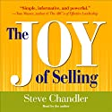 The Joy of Selling Audiobook by Steve Chandler Narrated by Steve Chandler