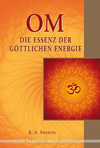 OM - Die Essenz der göttlichen Energie