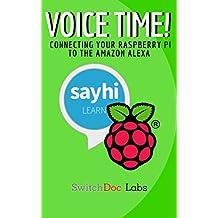 VOICE TIME!: Connecting Your Raspberry Pi To The Amazon Alexa