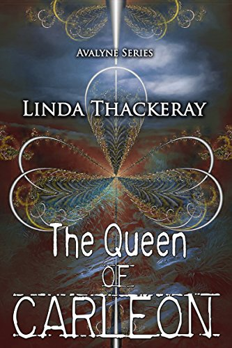 The Queen of Carleon (The Legends of Avalyne Book 1) (English Edition)