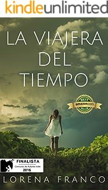 La viajera del tiempo: Finalista del Concurso de Autores Indie de Amazon 2016.