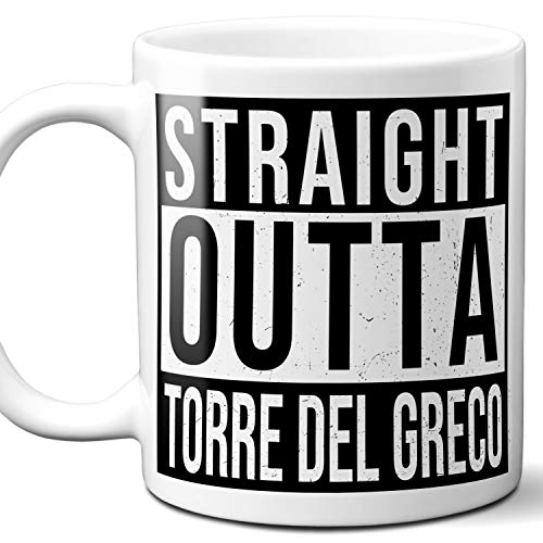 - Straight Outta Torre del Greco Italy Souvenir Gift Coffee Mug. Unique I Love Italian Italia City Town Lover Coffee Tea Cup Men Women Birthday Mothers Day Fathers Day Christmas. 11 oz.