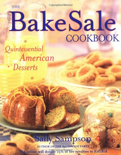 The Bake Sale Cookbook: Quintessential American Desserts ()