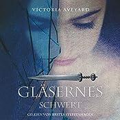Gläsernes Schwert (Die Farben des Blutes 2) | Victoria Aveyard