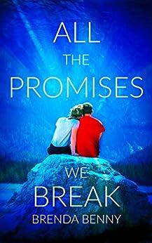 All The Promises We Break by [Benny, Brenda]