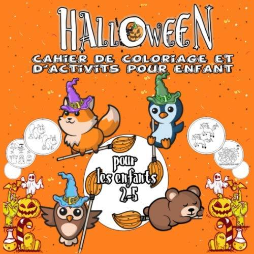 cahier de coloriage et d'activités Halloween pour enfant: Un cahier d'exercices effrayant pour les enfants âgés de 2 à 5 ans: joyeux apprentissage de ... licorne, jeu de l'alphab (French Edition)