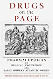 img - for Drugs on the Page: Pharmacopoeias and Healing Knowledge in the Early Modern Atlantic World book / textbook / text book