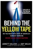 Behind the Yellow Tape, Jarrett Hallcox and Amy Welch, 0425221660