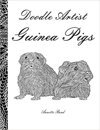 amazoncom doodle artist guinea pigs a colouring book for grown ups 9781539162339 annette rand books - Coloring Book For Grown Ups