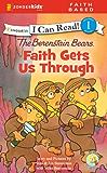 Berenstain Bears, Faith Gets Us Through (I Can Read! / Berenstain Bears / Living Lights)