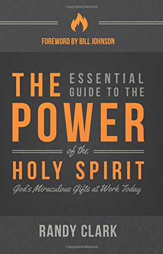 Read Online The Essential Guide to the Power of the Holy Spirit: God's Miraculous Gifts at Work Today ebook