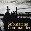 Submarine Commander: A Story of World War II and Korea Audiobook by Paul R. Schratz Narrated by John N. Gully
