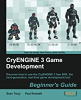 CryENGINE 3 Game Development: Beginner's Guide Front Cover