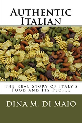Authentic Italian: The Real Story of Italy's Food and Its People ()