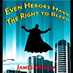Even Heroes Have the Right to Bleed | James Mascia