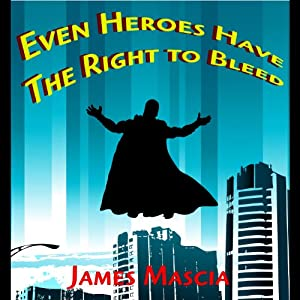 Even Heroes Have the Right to Bleed Audiobook
