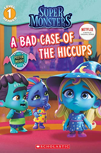 A Bad Case of Hiccups (Super Monsters Level One Reader) (Super Monsters Reader) ()