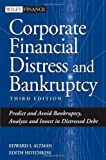 img - for Corporate Financial Distress and Bankruptcy: Predict and Avoid Bankruptcy, Analyze and Invest in Distressed Debt (Wiley Finance) by Altman, Edward I., Hotchkiss, Edith (2006) Hardcover book / textbook / text book