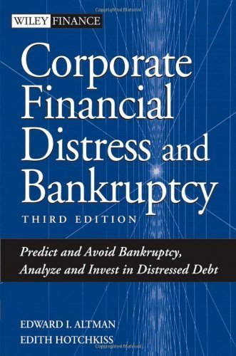 Corporate Financial Distress and Bankruptcy: Predict and Avoid Bankruptcy, Analyze and Invest in Distressed Debt (Wiley Finance) by Altman, Edward I., Hotchkiss, Edith (2006) Hardcover