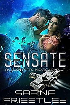 Sensate: A Stand Alone Novella in the Alien Attachments Series (Alien Attachements) by [Priestley, Sabine]