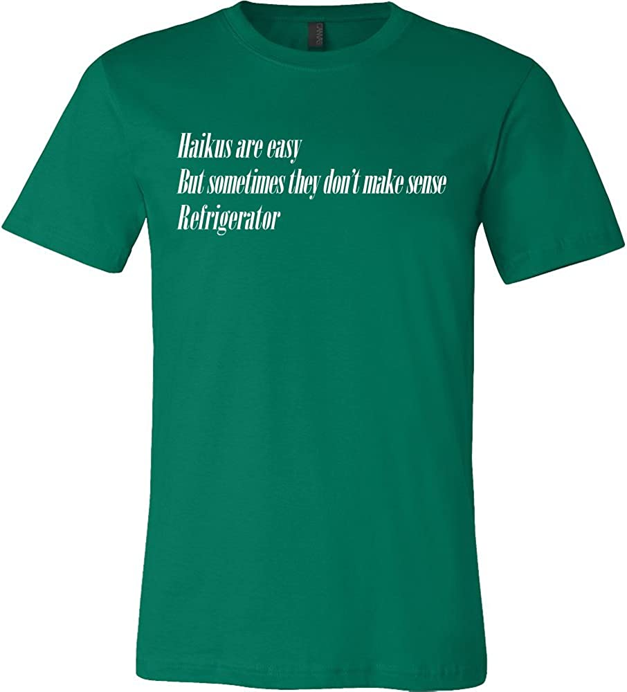 Haikus Are Easy Refrigerator Shirt - Funny Joke Tee