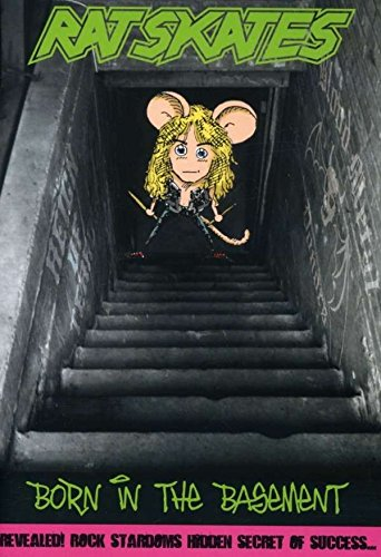 Rat Skates: Born in The Basement