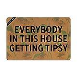 Ruiyida Mats Everybody In This House Getting Tipsy Doormat Entrance Floor Mat Funny Doormat Door Mat Decorative Indoor Outdoor Doormat Non-woven 23.6 By 15.7 Inch Machine Washable Fabric Top