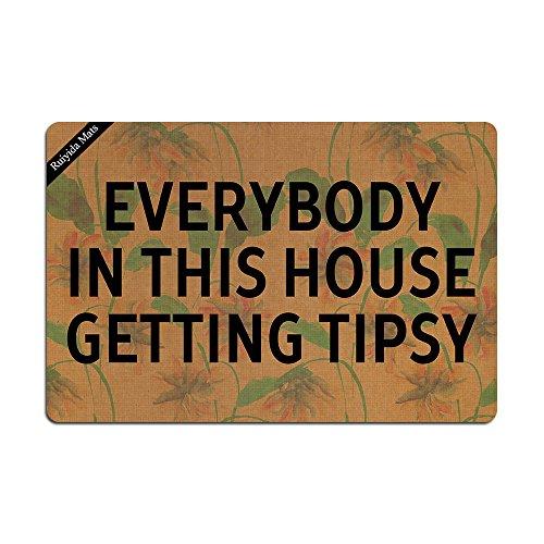 Ruiyida Mats Everybody In This House Getting Tipsy Doormat Entrance Floor Mat Funny Doormat Door Mat Decorative Indoor Outdoor Doormat Non-woven 23.6 By 15.7 Inch Machine Washable Fabric Top by Ruiyida Mats