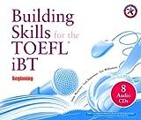 Building iBT TOEFL Skills: Beginning (Combined Audio CD Set)