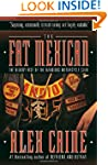 The Fat Mexican: The Bloody Rise of t...
