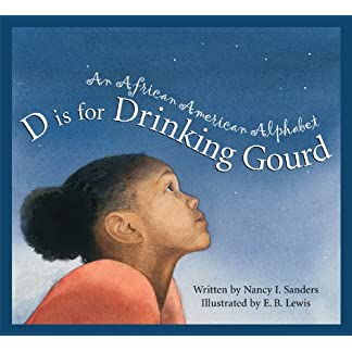 D Is for Drinking Gourd: An African American Alphabet (Discover the World)