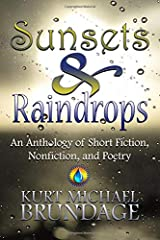 Sunsets & Raindrops: An Anthology of Short Fiction, Nonfiction, and Poetry Paperback