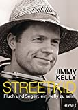 """Streetkid - Fluch und Segen, ein Kelly zu sein (German Edition)"" av Jimmy Kelly"
