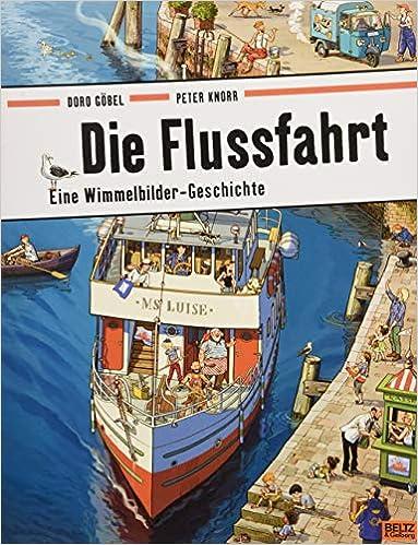 Die Flussfahrt: Eine Wimmelbilder-Geschichte. Vierfarbiges ...