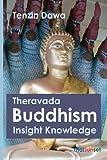 Theravada Buddhism Insight Knowledge, Tenzin Dawa, 1461075688
