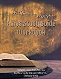 Walk with the Word Amos Study Guide Workbook