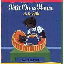 Petit Ours Brun: Petit Ours Brun Et Le Bebe