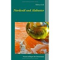 Nardenöl und Alabaster: Frauen am Beginn des Christentums