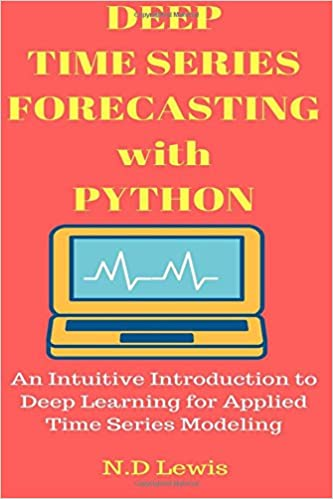 Deep Time Series Forecasting with Python: An Intuitive Introduction