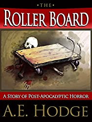 The Rollerboard: A Short Story of Post-Apocalyptic Horror