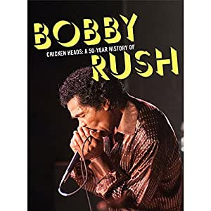 Chicken Heads: A 50-Year History Of Bobby Rush (4CD Set)