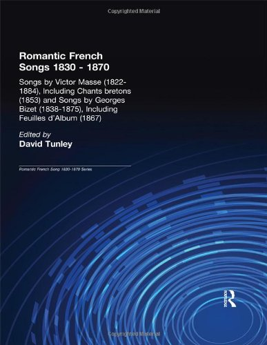 004: Romantic French Songs, Volume 4 - Victor Mass (1822-1884), Including Chants Bretons (1853), and Georges Bizet (1838-1875), Including Feuilles d'Album (1867) by Routledge