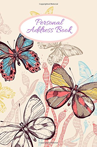 "Personal Address Book: Butterflies Birthdays & Address Book for Contacts, Telephone, Addresses, Phone Numbers and Email | Alphabetical Organizer Journal Notebook | 6""x9"""