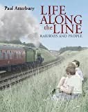 Life Along the Line: Railways and People