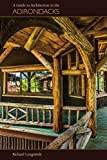 img - for A Guide to Architecture in the Adirondacks book / textbook / text book