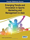 img - for Emerging Trends and Innovation in Sports Marketing and Management in Asia (Advances in Marketing, Customer Relationship Management, and E-Services) by Ho Keat Leng (2015-01-31) book / textbook / text book